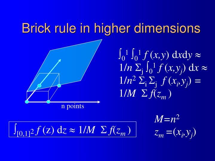 Brick rule in higher dimensions
