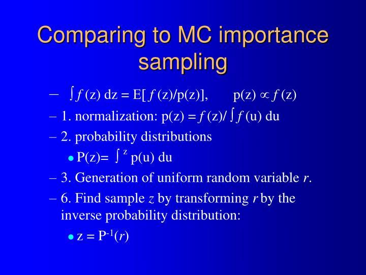 Comparing to MC importance sampling