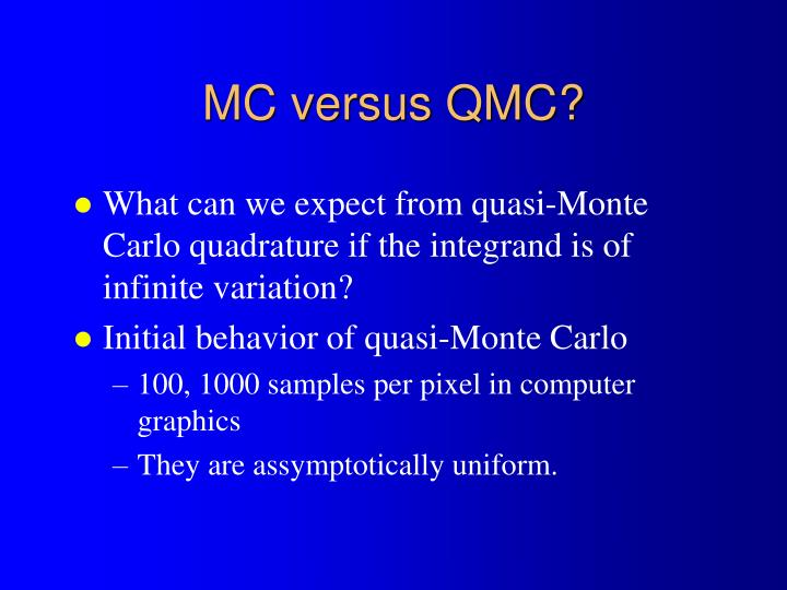 MC versus QMC?