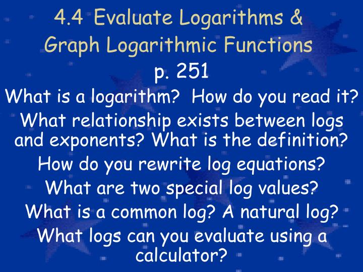 4 4 evaluate logarithms graph logarithmic functions n.