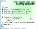 suffix tree and suffix array searching construction