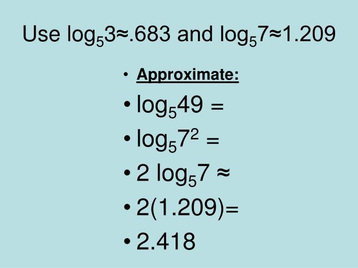 Use log