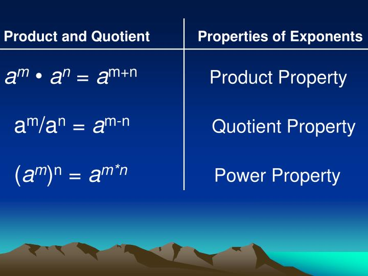 Product and Quotient            Properties of Exponents