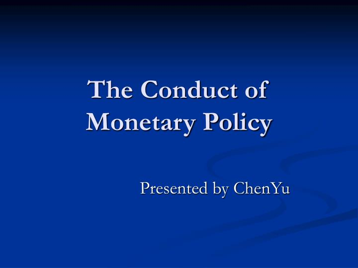 the conduct of monetary policy n.