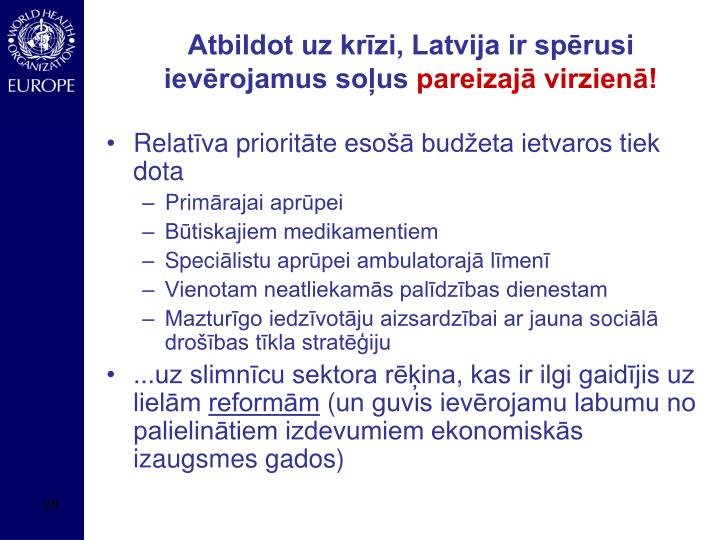 Atbildot uz krīzi, Latvija ir spērusi ievērojamus soļus