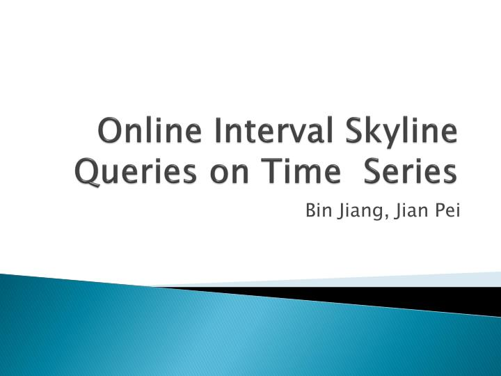 online interval skyline queries on time series n.