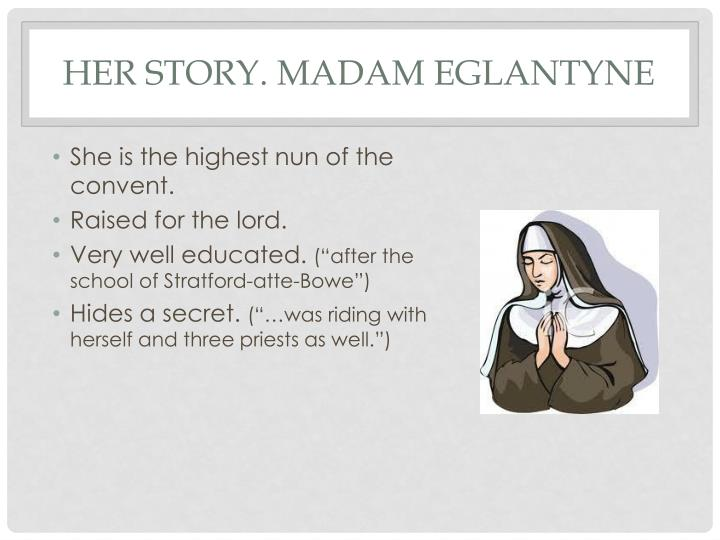 Her story madam eglantyne