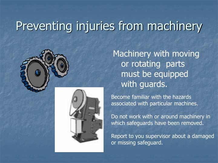 Preventing injuries from machinery