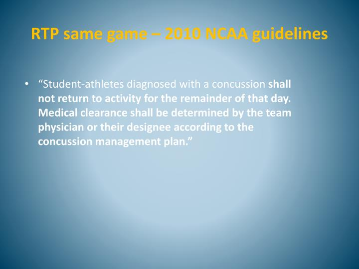 RTP same game – 2010 NCAA guidelines