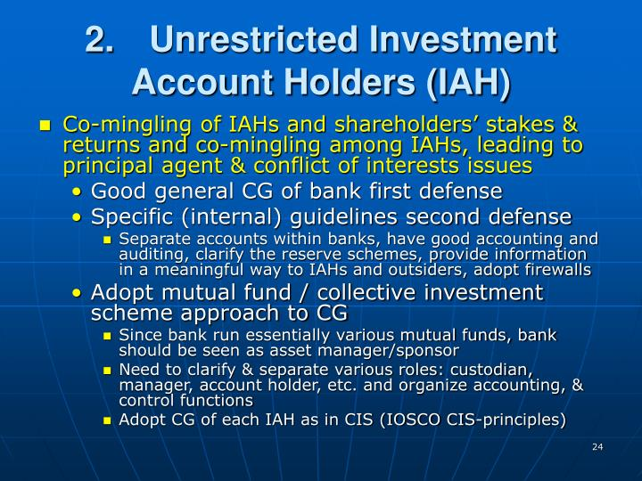 2. 	Unrestricted Investment Account Holders (IAH)