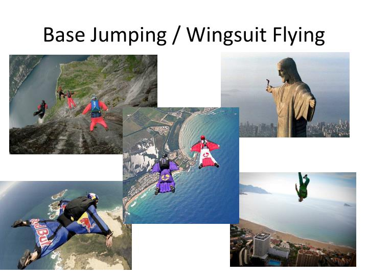 Base Jumping / Wingsuit Flying