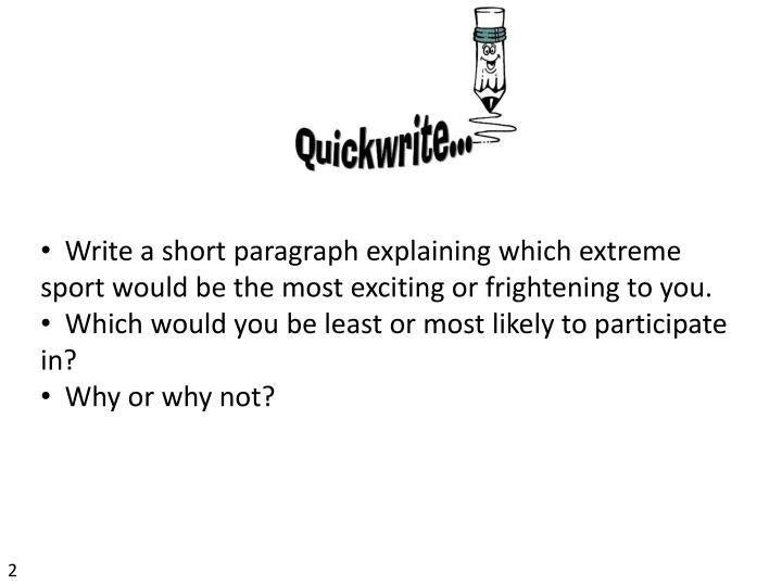 Write a short paragraph explaining which extreme sport would be the most exciting or frightening to you.