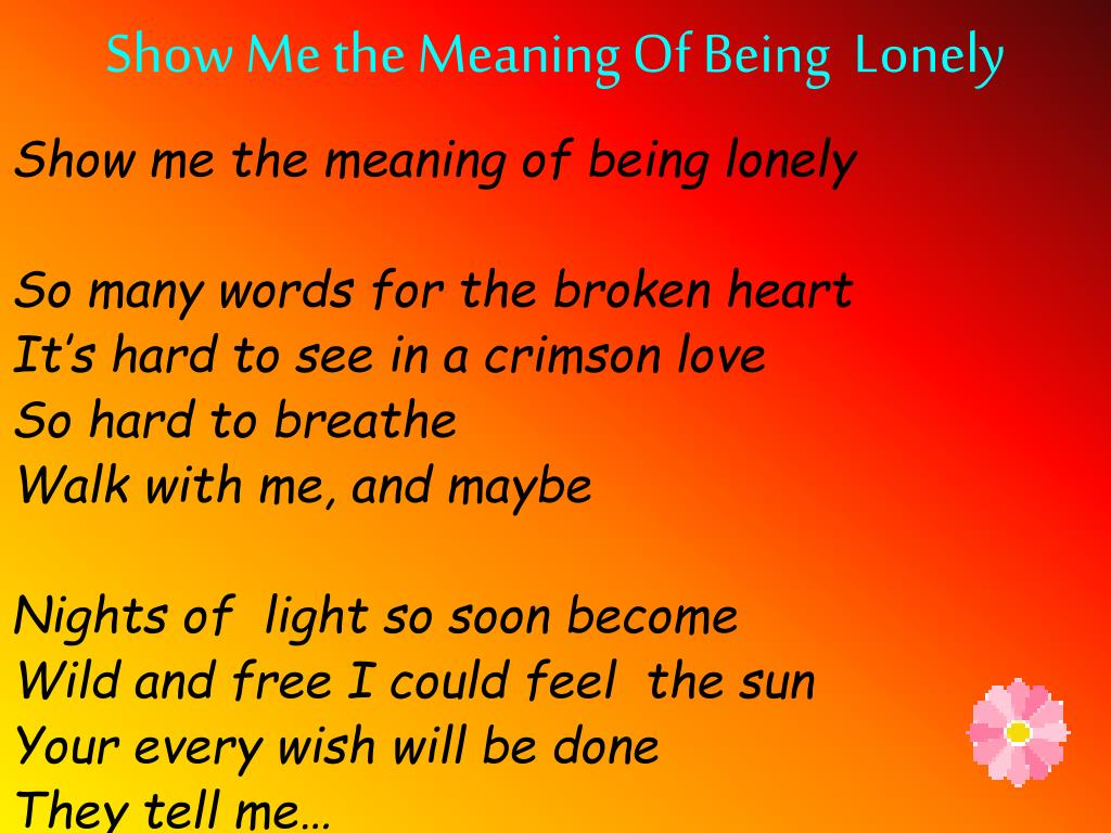 Ppt Show Me The Meaning Of Being Lonely Powerpoint Presentation