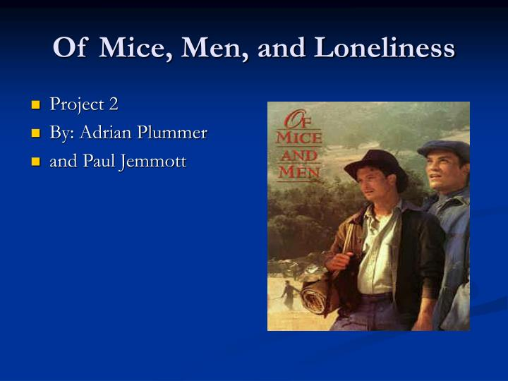 of mice and men coursework loneliness Writing sample of essay on a given topic loneliness in of mice and men.