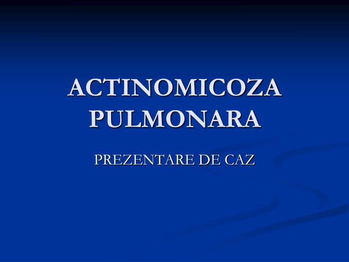 actinomicoza pulmonara n.