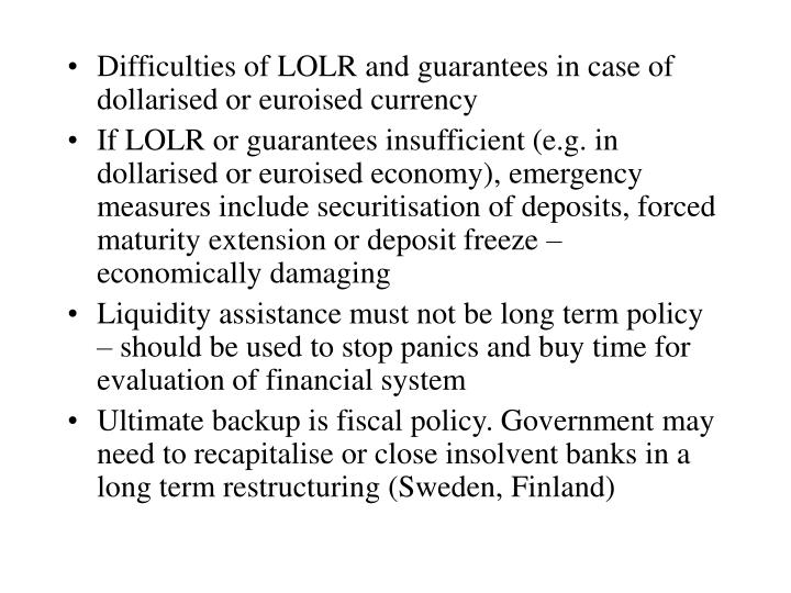 Difficulties of LOLR and guarantees in case of dollarised or euroised currency
