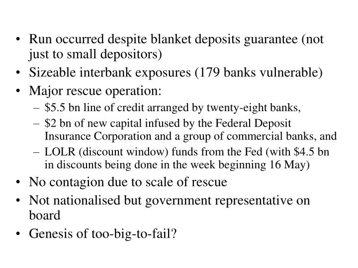Run occurred despite blanket deposits guarantee (not just to small depositors)