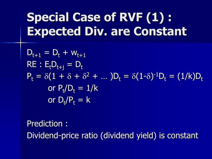 Special Case of RVF (1) : Expected Div. are Constant