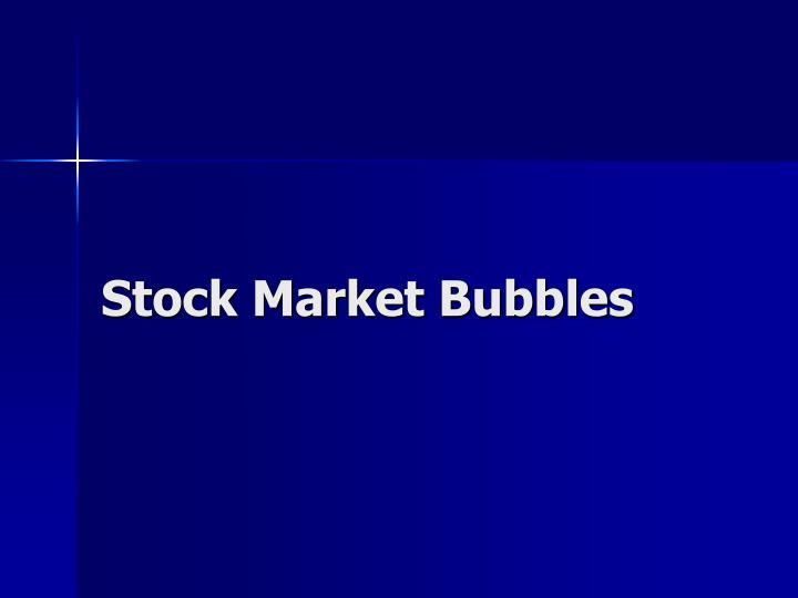 Stock Market Bubbles