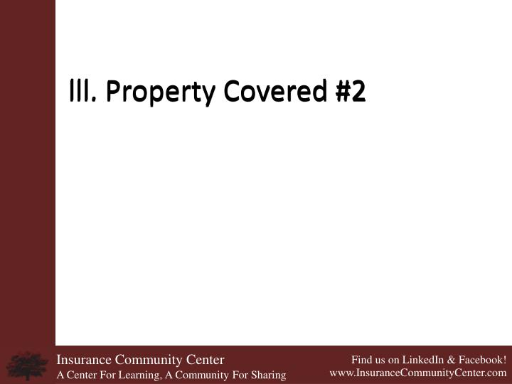 lll. Property Covered #2