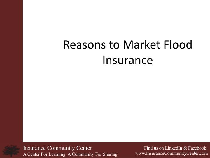 Reasons to Market Flood Insurance