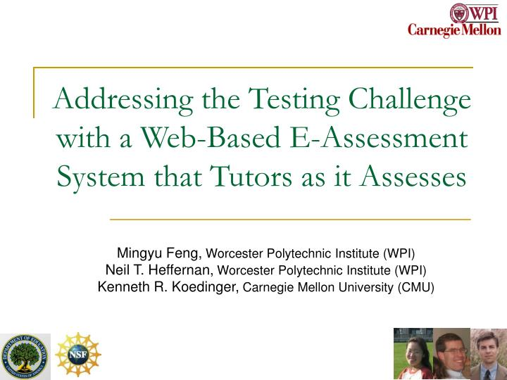 Addressing the testing challenge with a web based e assessment system that tutors as it assesses