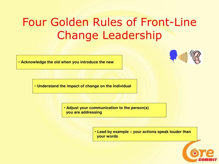 Four Golden Rules of Front-Line Change Leadership