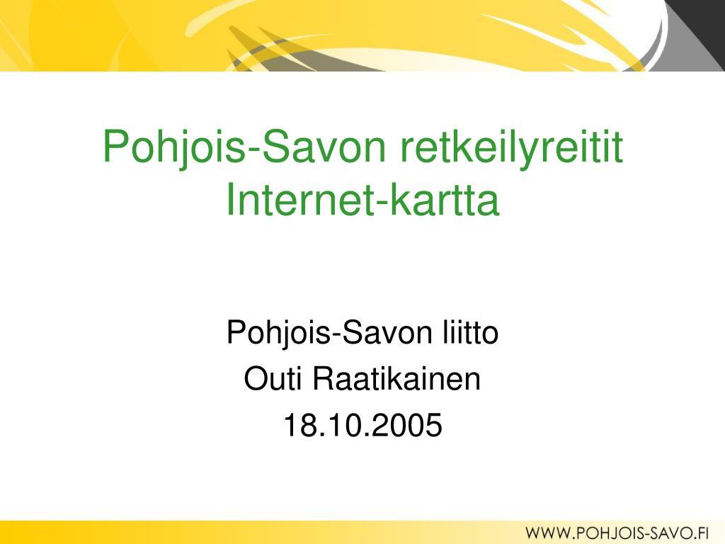 Ppt Pohjois Savon Retkeilyreitit Internet Kartta Powerpoint