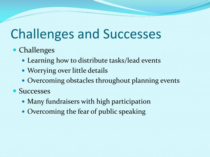 Challenges and Successes