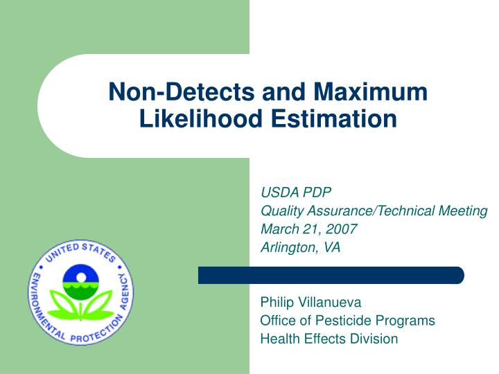 Non detects and maximum likelihood estimation