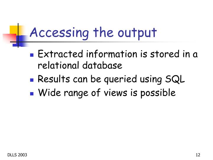 Accessing the output
