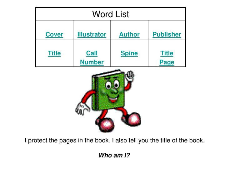 I protect the pages in the book. I also tell you the title of the book.