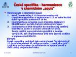 esk specifika harmonizace v chemick m aquis