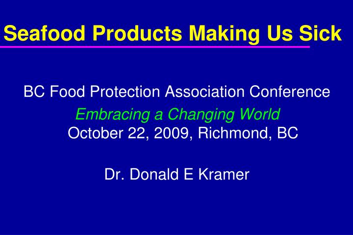 PPT - Seafood Products Making Us Sick PowerPoint