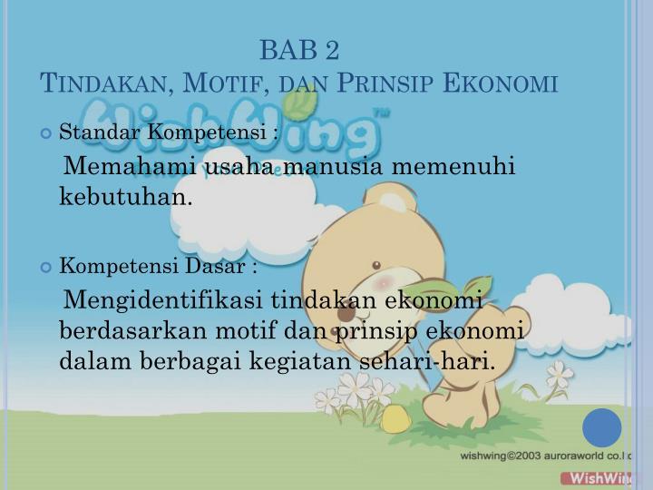 Bab 2 tindakan motif dan prinsip ekonomi