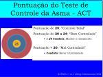 pontua o do teste de controle da asma act