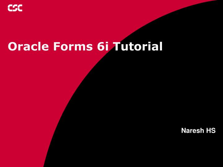 PPT - Oracle Forms 6i Tutorial PowerPoint Presentation - ID:4212015