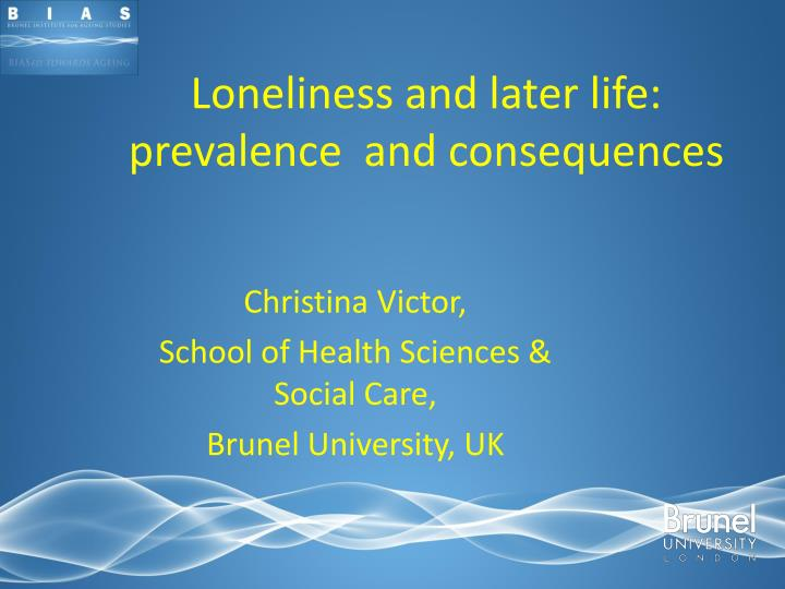 loneliness and later life prevalence and consequences n.