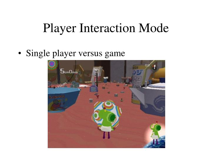 Player Interaction Mode