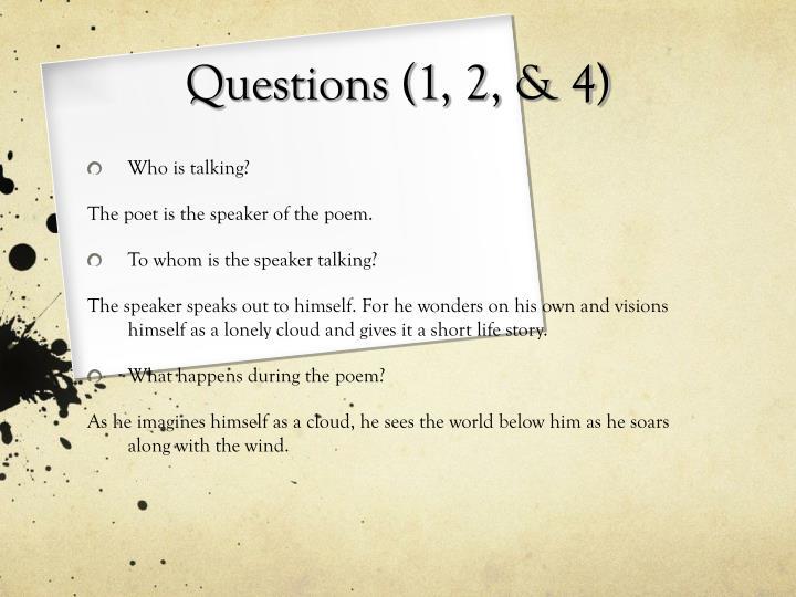 Questions (1, 2, & 4)