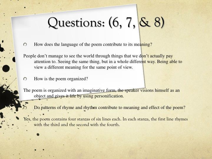 Questions: (6, 7, & 8)