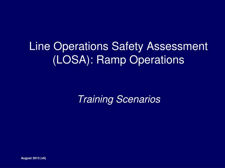 line operations safety assessment losa ramp operations training scenarios n.