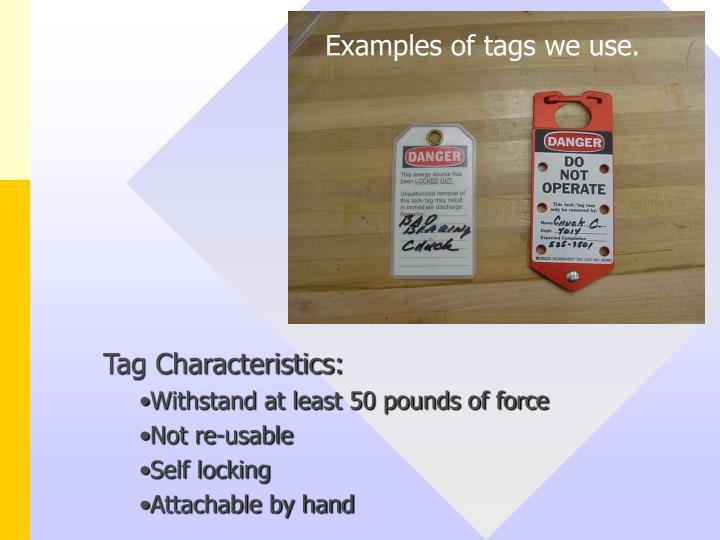 Examples of tags we use.