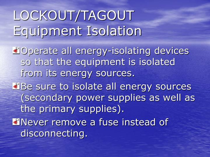 Lockout tagout equipment isolation