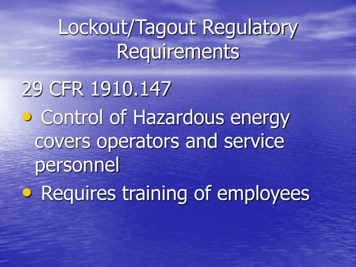 Lockout/Tagout Regulatory Requirements