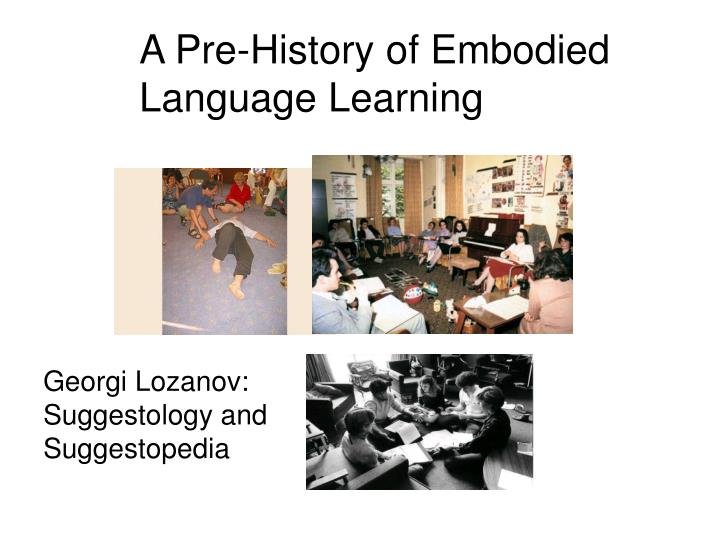 A Pre-History of Embodied Language Learning