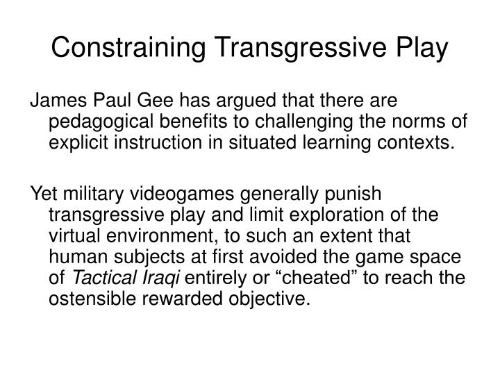Constraining Transgressive Play