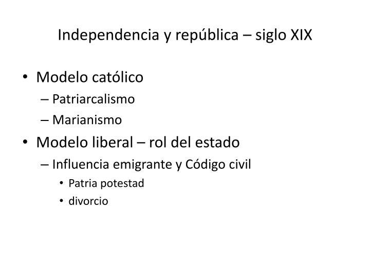 Independencia y república – siglo XIX