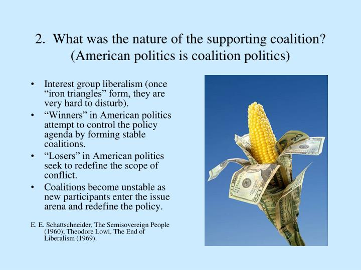 2.  What was the nature of the supporting coalition?