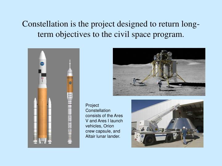 Constellation is the project designed to return long-term objectives to the civil space program.